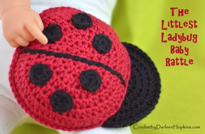Little ladybug rattle crochet pattern by Darleen Hopkins #CbyDH